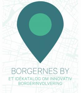 Borgernes By_idekatalog_om innovativ borgerinvolvering
